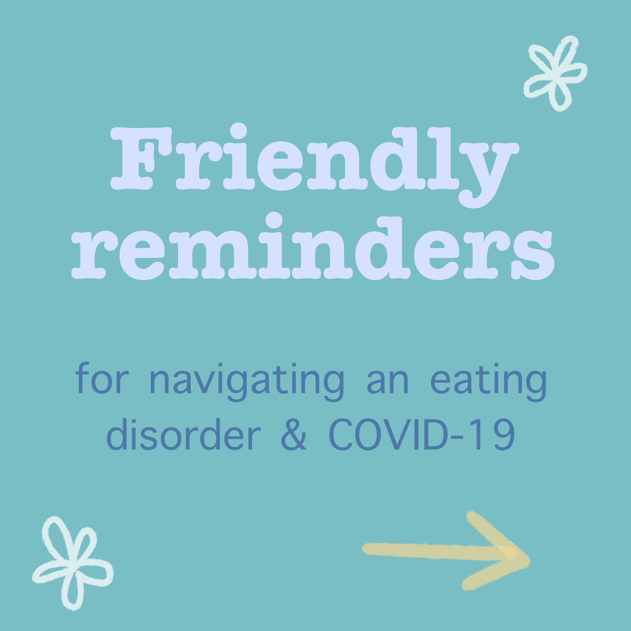 TEXT: Friendly reminders for navigating and eating disorder & COVID-19